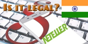 Is NETELLER legal in India?
